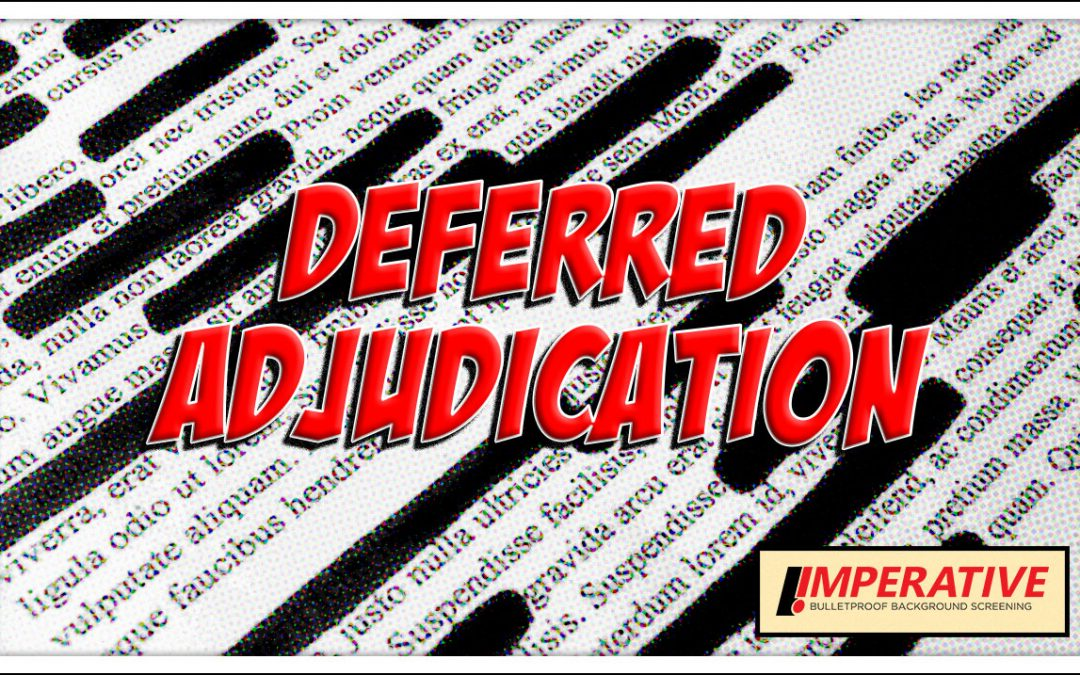 Could Deferred Adjudication Defeat Your Background Check?