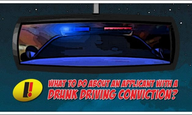 What to do about an applicant with a drunk driving conviction?