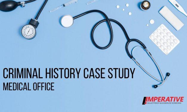 Criminal History Case Study: Medical Office